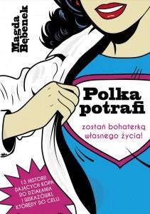 Polka-potrafi.-Zostań-bohaterką-własnego-życia-Magda-Bębenek